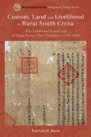 Custom  Land and Livelihood in Rural South China