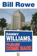 Danny Williams, Please Come Back