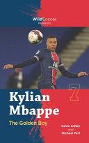 Kylian Mbappe the Golden Boy