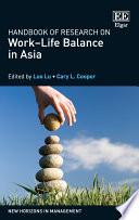 Handbook of Research on WorkÐLife Balance in Asia