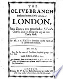The Olive branch Presented to the Native Citizens of London      in a Sermon on Psalm 122 V  8 9