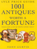 1001 Antiques Worth a Fortune