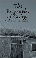 The Biography of George