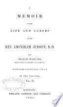 A Memoir of the Life and Labors of the Rev  Adoniram Judson  D D  Book