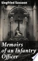 Memoirs of an Infantry Officer