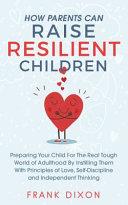 How Parents Can Raise Resilient Children