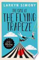 The Case of the Flying Trapeze  Double Detectives Book One Book