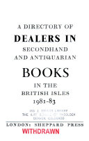A Directory Of Dealers In Secondhand And Antiquarian Books In The British Isles 1981 83