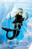 Waterfire Saga, Book Four: Sea Spell