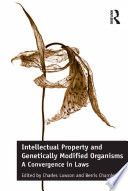 Intellectual Property and Genetically Modified Organisms Book
