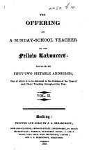 Pdf The Offering of a Sunday-School Teacher to His Fellow Labourers: Containing Fifty-two Suitable Addresses, One of which is to be Delivered to the Children at the Close of Each Day's Teaching Throughout the Year. Vol. 2
