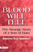 Blood Will Tell: The Strange Story of a Son of Ham [Pdf/ePub] eBook