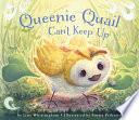 Queenie Quail Can t Keep Up