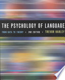 """The Psychology of Language: From Data to Theory"" by Trevor A. Harley"