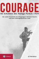 Courage. Im Schatten des Nanga Parbat 1934
