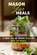 Mason Jar Meals  15 Quick  Easy and Delicious Recipes for