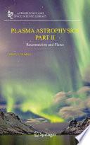 Plasma Astrophysics Part Ii