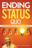 Ending Status Quo  The Path and Process of Disruptive Marketing