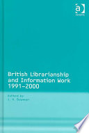 British Librarianship And Information Work 1991 2000 Book PDF