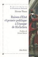 Raison d'Etat et pensée politique à l'époque de Richelieu