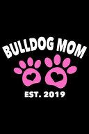 Bulldog Mom Est  2019