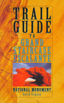 Trail Guide to Grand Staircase Escalante National Monument