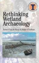 Rethinking Wetland Archaeology