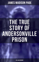 The True Story of Andersonville Prison (Civil War Memoir) Pdf/ePub eBook
