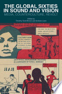 The Global Sixties in Sound and Vision