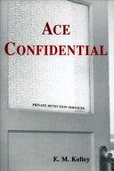 Ace Confidential