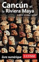 Cancun et la Riviera Maya ebook