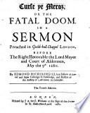 Curse ye Meroz  or the Fatal Doom  In a sermon on Judges v  28 preached     before     the Lord Mayor  etc Book