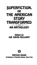 Superfiction: or, The American story transformed : an anthology