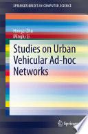 Studies on Urban Vehicular Ad hoc Networks Book