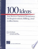 100 Ideas for Better Patient Relations in Registration, Billing, and Collections