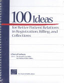 100 Ideas for Better Patient Relations in Registration  Billing  and Collections