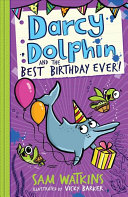 Darcy Dolphin and the Best Birthday Ever