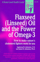 Flaxseed Linseed Oil And The Power Of Omega 3 Book PDF