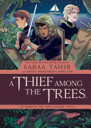 A Thief Among the Trees: An Ember in the Ashes Graphic Novel Book