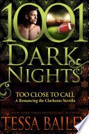 Too Close to Call: A Romancing the Clarksons Novella