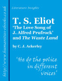 T S Eliot: 'The Love Song of J. Alfred Prufrock' and 'The Waste Land'