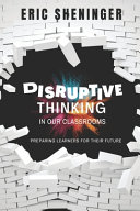 Disruptive Thinking in Our Classrooms