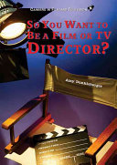So You Want to Be a Film Or TV Director