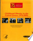 Childhood Obesity in the United States, 1976-2008
