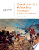 Spanish American Independence Movements  A History in Documents
