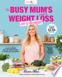The Busy Mum s Guide to Weight Loss on a Budget