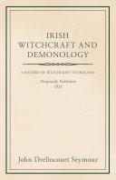 Irish Witchcraft and Demonology [Pdf/ePub] eBook