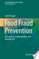 """Food Fraud Prevention: Introduction, Implementation, and Management"" by John W. Spink"