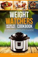 Weight Watchers Instant Pot Smart Points Cookbook Book