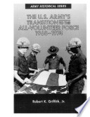 U.s. Army's Transition to the All-volunteer Force, 1868-1974